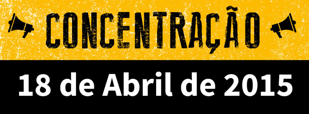 CONCENTRAÇÃO – Dia 18 de Abril – LISBOA
