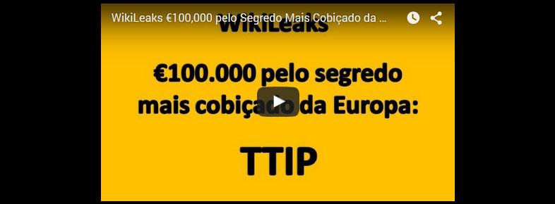 video:  WikiLeaks oferece uma recompensa de 100.000 € a quem lhe entregar o texto do TTIP