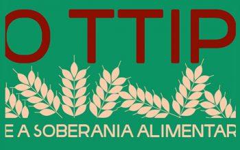 O TTIP e a soberania alimentar