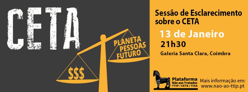 Sessão de esclarecimento sobre o CETA, Coimbra , Galerias Santa Clara, 13/1/2017 , 21.30h