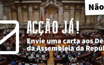 envie uma carta aos Deputados da Assembleia da República