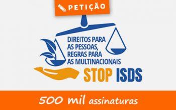 Petição - Direitos para as pessoas, Regras para as multinacionais - Vamos pôr fim ao ISDS!