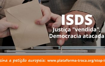 """ISDS: Justiça """"vendida"""", Democracia atacada"""