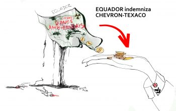 ISDS caso Chevron-Texaco vs Equador - Dia Global Anti-Chevron