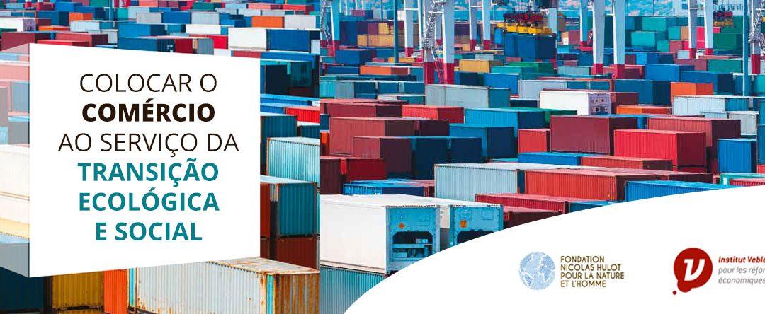 37 propostas para colocar o Comércio ao serviço da Transição Ecológica e Social